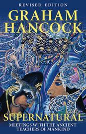 Supernatural by Graham Hancock