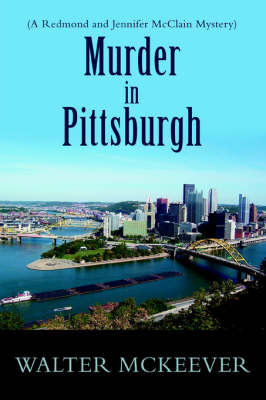 Murder in Pittsburgh by Walter F McKeever