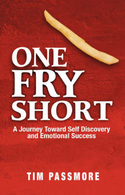 One Fry Short by Tim Passmore