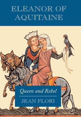 Eleanor of Aquitaine by Jean Flori