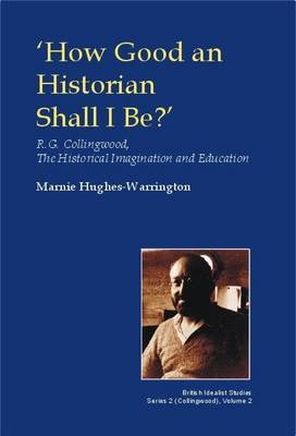 How Good an Historian Shall I be? by Marnie Hughes-Warrington image