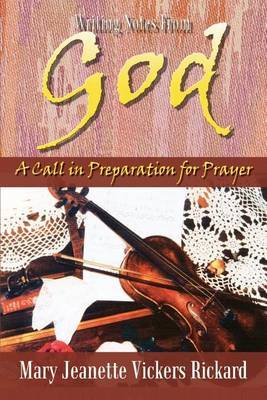 Writing Notes from God by Mary Jeanette Vickers Rickard image