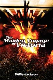 The Maiden Voyage of Victoria by Willie Jackson
