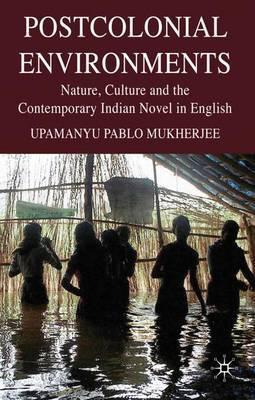 Postcolonial Environments by Upamanyu Pablo Mukherjee image