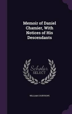 Memoir of Daniel Chamier, with Notices of His Descendants by William Courthope image