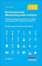 Environmental Monitoring with Arduino by Emily Gertz