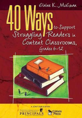 40 Ways to Support Struggling Readers in Content Classrooms, Grades 6-12 by Elaine K. McEwan-Adkins image