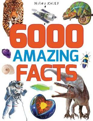 6000 Amazing Facts - 384 Pages by Kelly Miles image