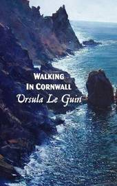 Walking in Cornwall by Ursula Le Guin