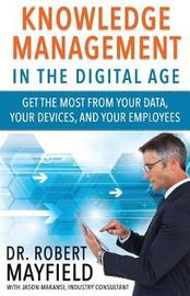 Knowledge Management in the Digital Age by Dr Robert Mayfield image