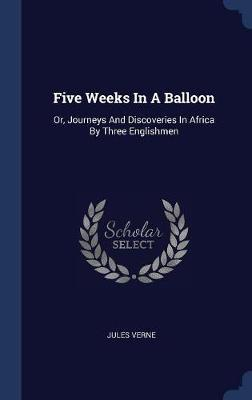 Five Weeks in a Balloon by Jules Verne image