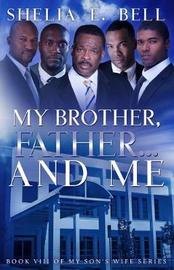 My Brother, Father...and Me by Shelia E Bell image