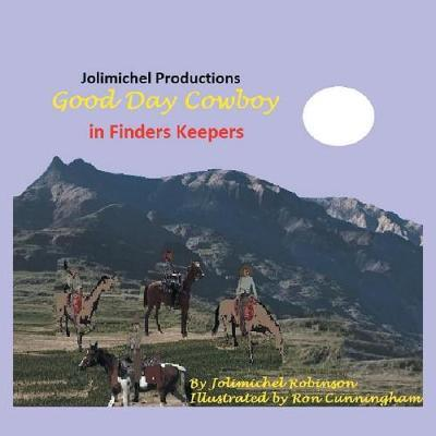Good Day Cowboy in Finders Keepers by Jolimichel Productions
