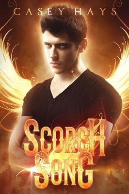 Scorch Song by Casey Hays