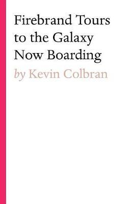 Firebrand Tours to the Galaxy Now Boarding by Kevin Colbran