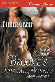 Brooke's Special Agents [men of Montana 11] (Siren Publishing Menage Amour) by Eileen Green