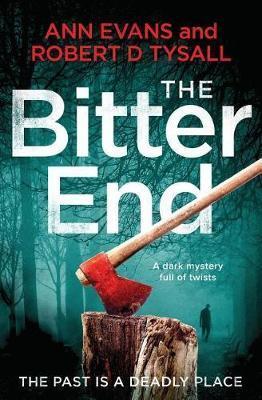 The Bitter End by Ann Evans Robert D Tysall