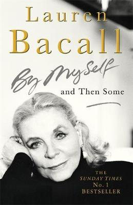 By Myself and Then Some by Lauren Bacall image