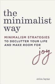 The Minimalist Way by Erica Layne