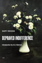 Depraved Indifference by Gary Indiana