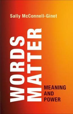 Words Matter by Sally McConnell-Ginet