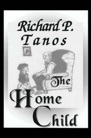 The Home Child by Richard P. Tanos image
