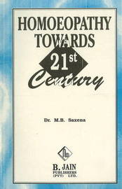 Homoeopathy Towards the 21st Century by M.B. Saxena image