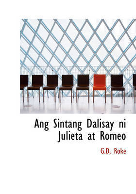 Ang Sintang Dalisay Ni Julieta at Romeo by G.D. Roke