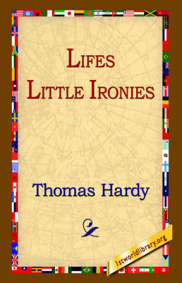 Lifes Little Ironies by Thomas Hardy
