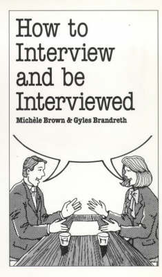 How to Interview and be Interviewed by Michele Brown