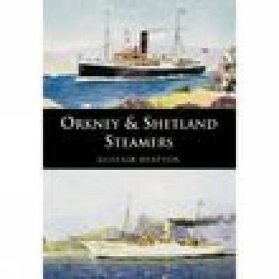 Orkney and Shetland Steamers by Alistair Deayton