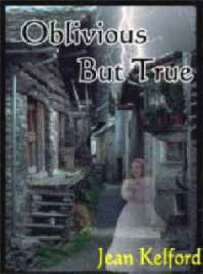 Oblivious But True by Jean Kelford image