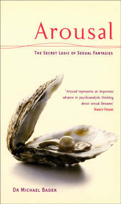 Arousal: The Secret Logic Of Sexual Fantasies by Michael Bader image