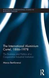 The International Aluminium Cartel by Marco Bertilorenzi