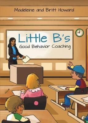 Little B's Good Behavior Coaching by Madeleine Howard image