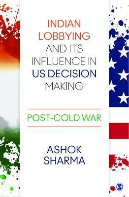 Indian Lobbying and its Influence in US Decision Making by Ashok Sharma image