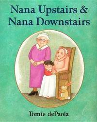 Nana Upstairs & Nana Downstairs by Tomie de Paola