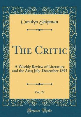 The Critic, Vol. 27 by Carolyn Shipman image