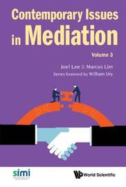 Contemporary Issues In Mediation - Volume 3