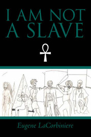 I Am Not a Slave by Eugene Lacorbiniere image