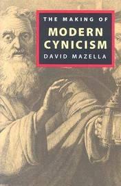 The Making of Modern Cynicism by David Mazella image