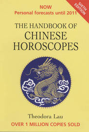 The Handbook of Chinese Horoscopes by Theodora Lau image