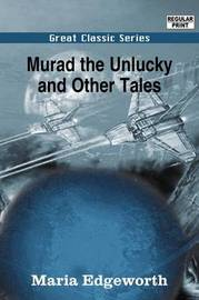 Murad the Unlucky and Other Tales by Maria Edgeworth image