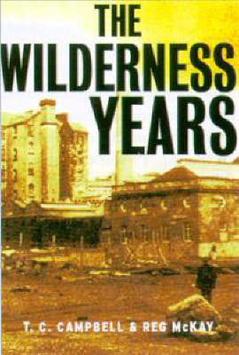 The Wilderness Years by Reg McKay