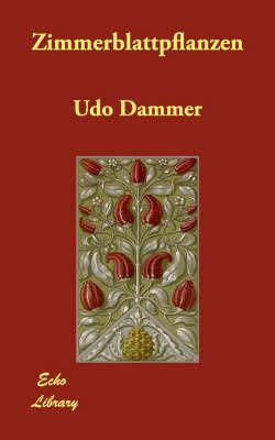 Zimmerblattpflanzen by Udo Dammer