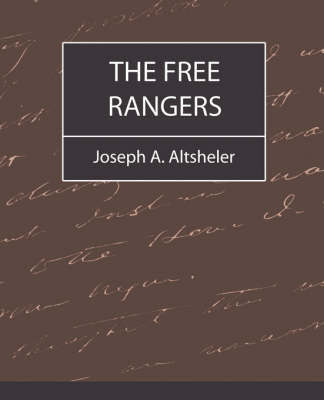 The Free Rangers by A Altsheler Joseph a Altsheler