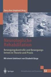 Neurologische Rehabilitation: Bewegungskontrolle Und Bewegungslernen in Theorie Und Praxis