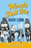 Words Fail Me: an All New Journey Through Australia's Lost Language by Hugh Lunn