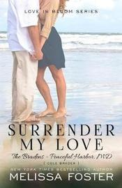 Surrender My Love (The Bradens at Peaceful Harbor) by Melissa Foster