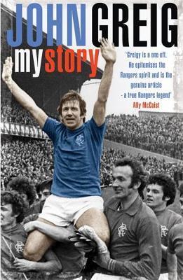 John Greig: My Story by John Greig image